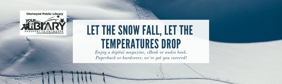 Stay indoors and enjoy the cold. Enjoy a digital magazine, eBook or audio book. (1)