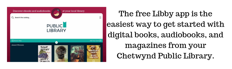 The free Libby app is the easiest way to get started with digital books, audiobooks, and magazines from your Chetwynd Public Library.